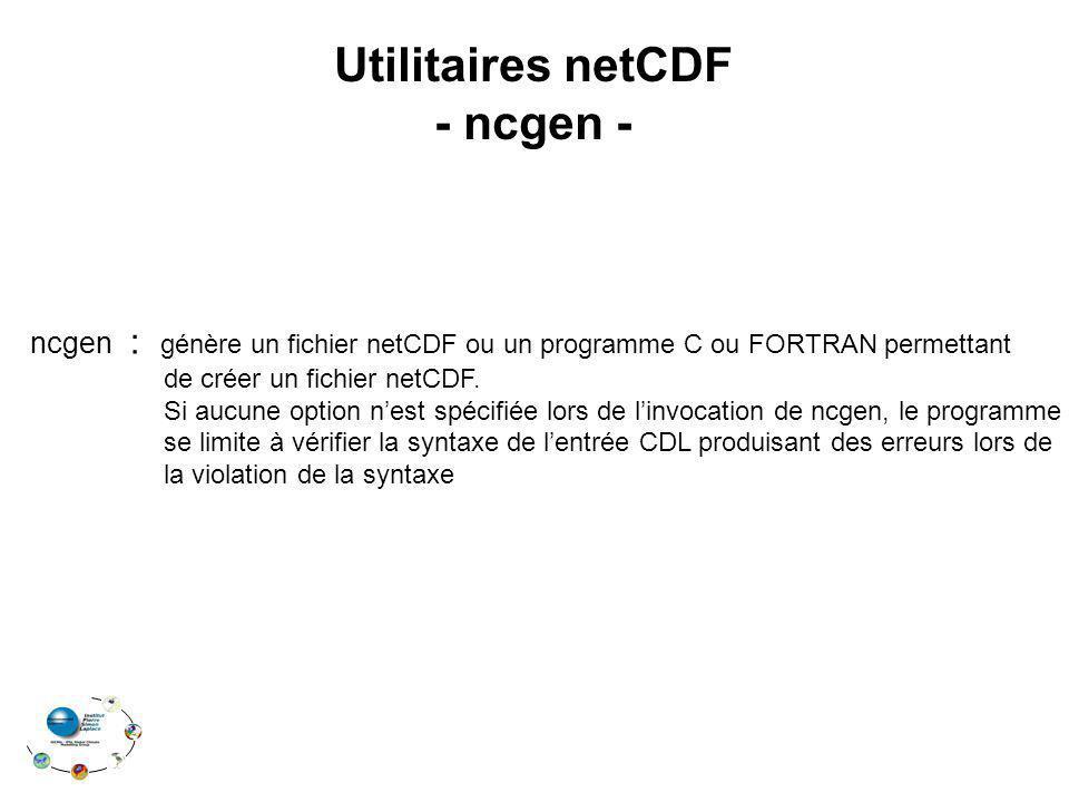 Utilitaires netCDF - ncgen -