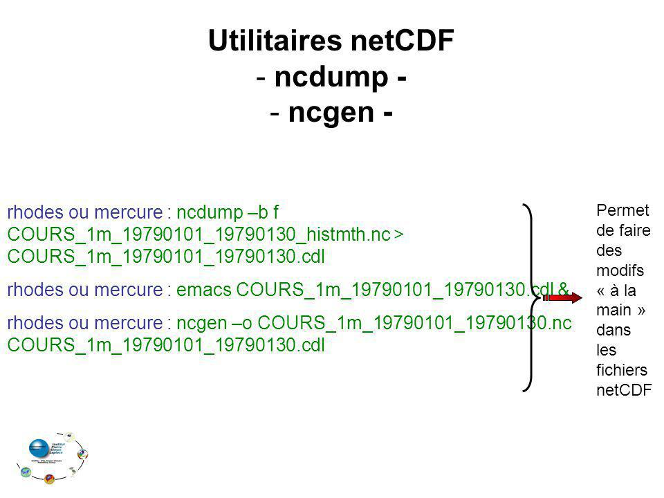 Utilitaires netCDF ncdump - ncgen -