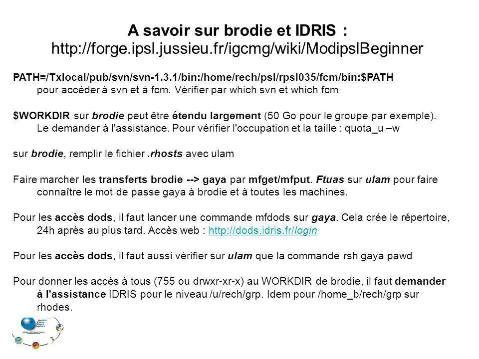 A savoir sur brodie et IDRIS : http://forge. ipsl. jussieu