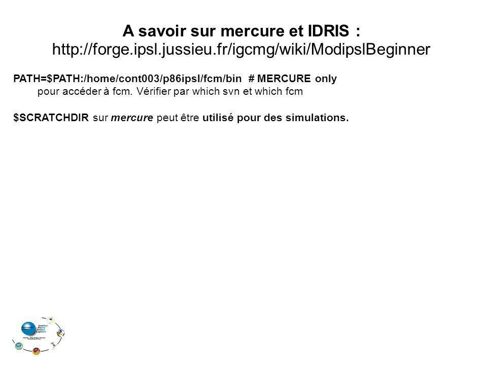 A savoir sur mercure et IDRIS : http://forge. ipsl. jussieu