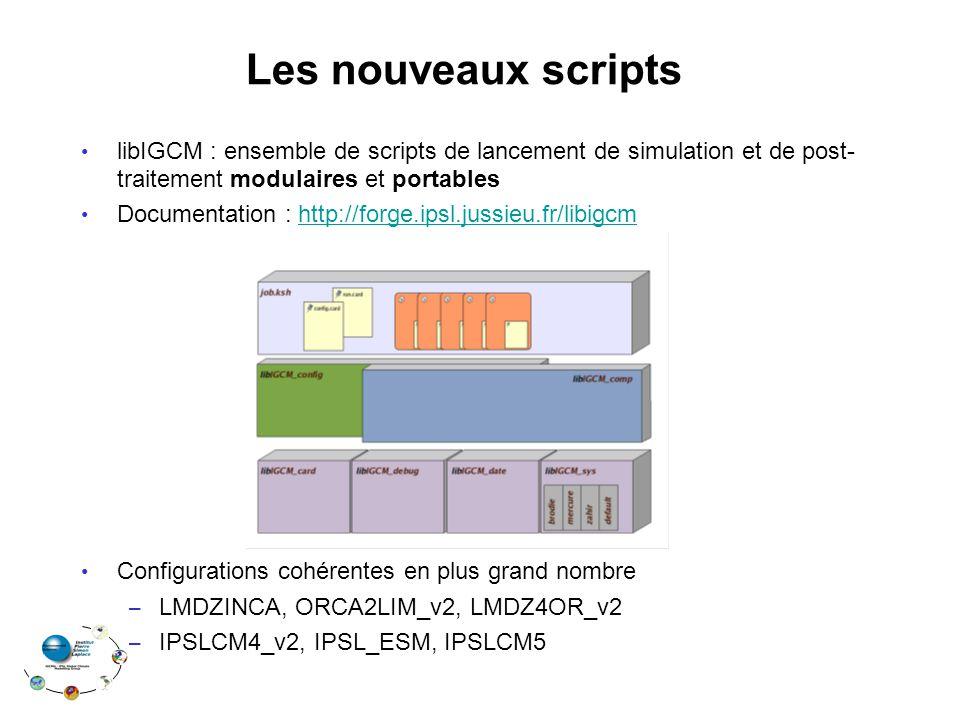 Les nouveaux scripts libIGCM : ensemble de scripts de lancement de simulation et de post- traitement modulaires et portables.