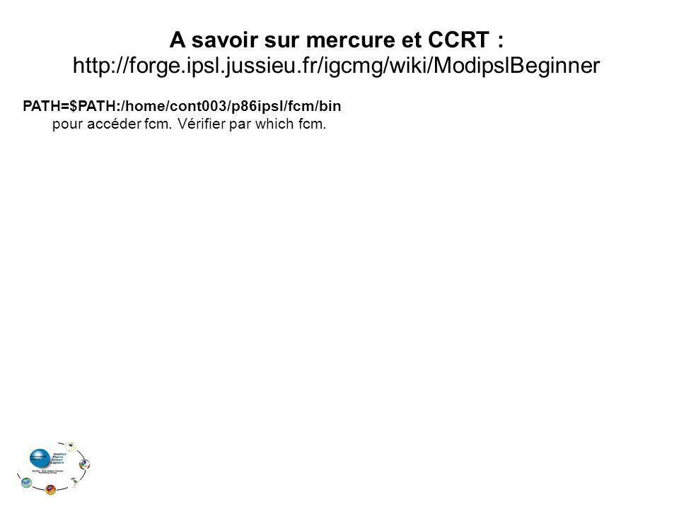 A savoir sur mercure et CCRT : http://forge. ipsl. jussieu