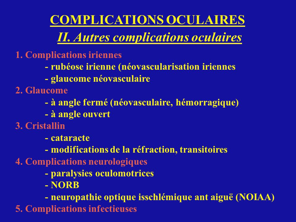 COMPLICATIONS OCULAIRES II. Autres complications oculaires