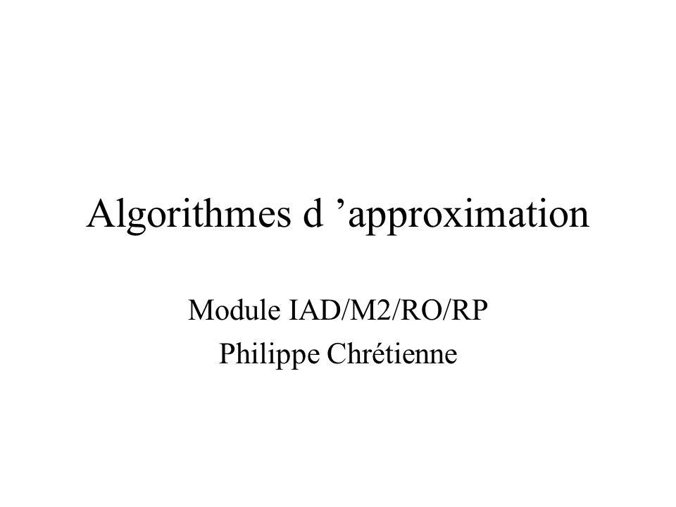 Algorithmes d 'approximation