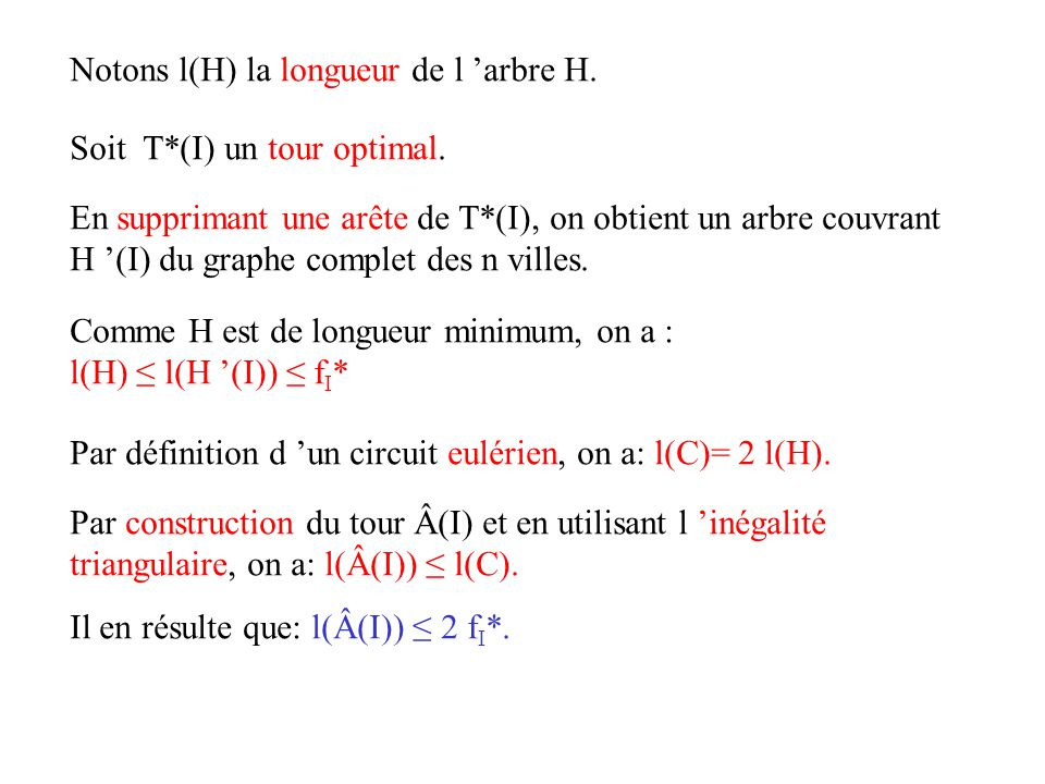 Notons l(H) la longueur de l 'arbre H.