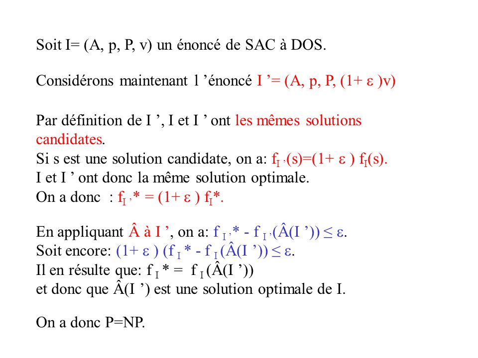 Soit I= (A, p, P, v) un énoncé de SAC à DOS.