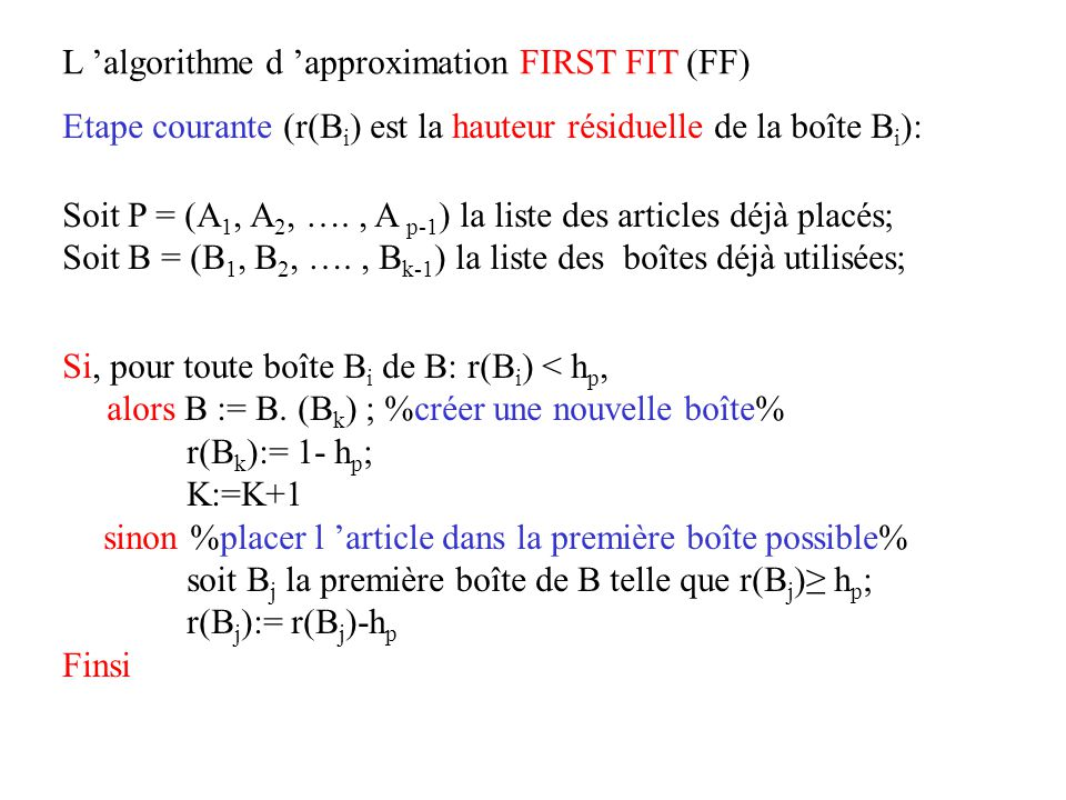 L 'algorithme d 'approximation FIRST FIT (FF)