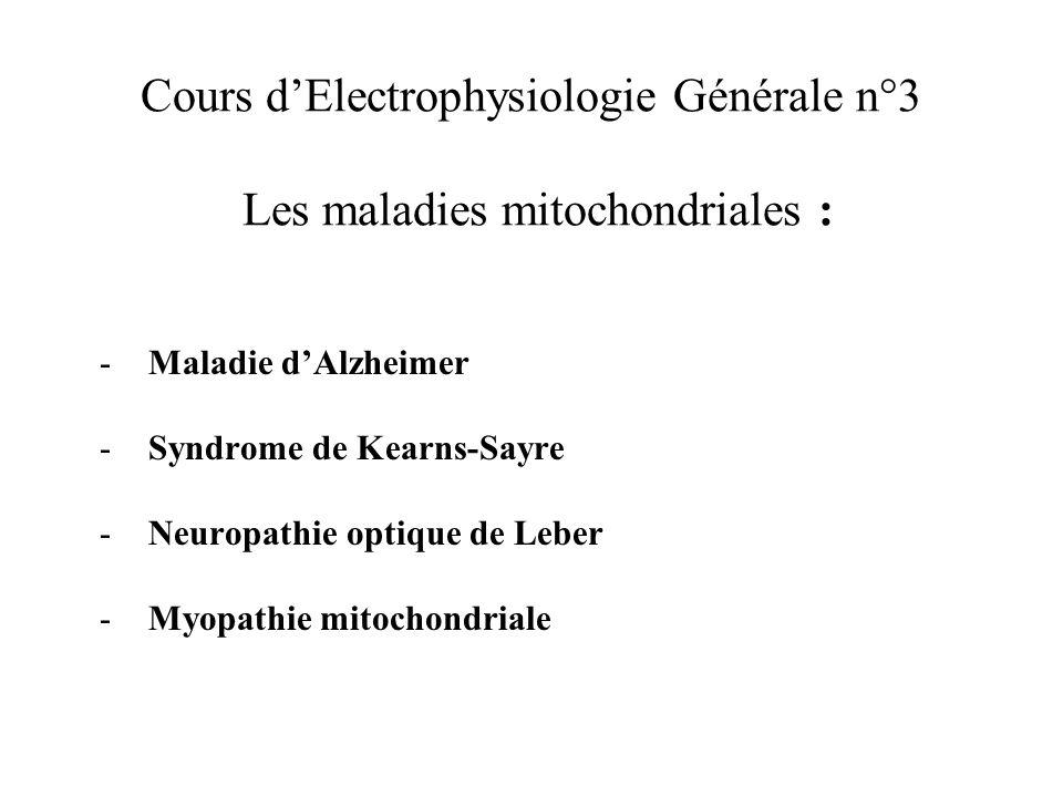 Cours d'Electrophysiologie Générale n°3 Les maladies mitochondriales :