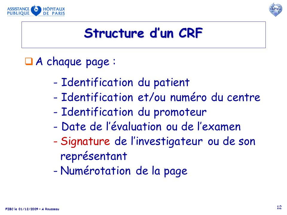Structure d'un CRF A chaque page : - Identification du patient