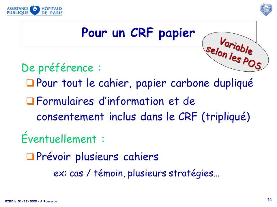 Pour un CRF papier De préférence :