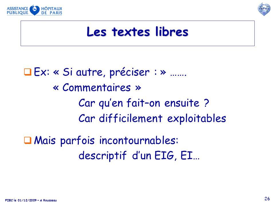 Les textes libres Ex: « Si autre, préciser : » ……. « Commentaires »