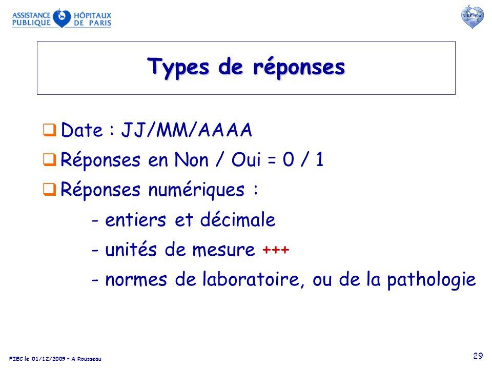Types de réponses Date : JJ/MM/AAAA Réponses en Non / Oui = 0 / 1