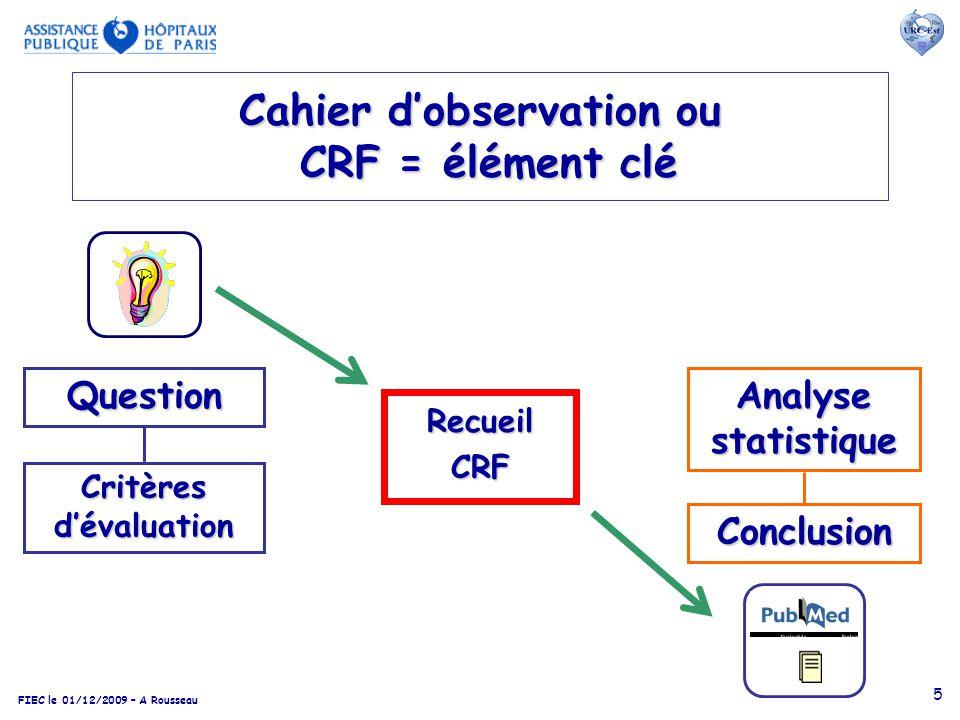 Cahier d'observation ou CRF = élément clé