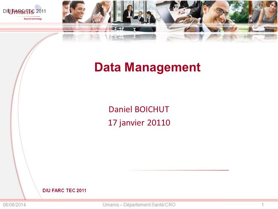 Data Management Daniel BOICHUT 17 janvier 20110 DIU FARC TEC 2011