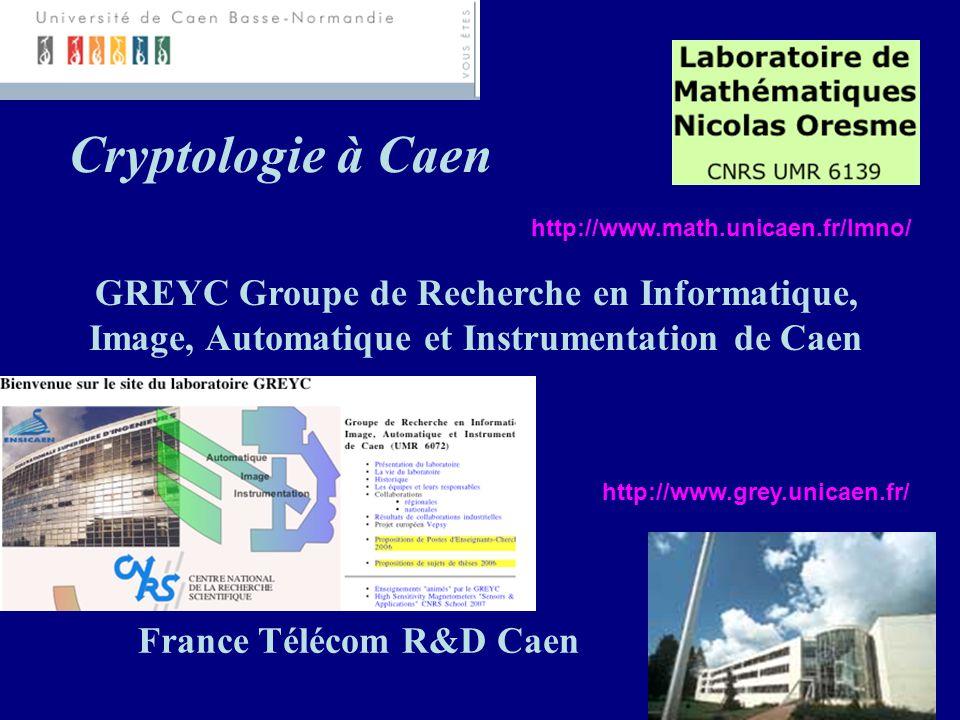 Cryptologie à Caen GREYC Groupe de Recherche en Informatique,