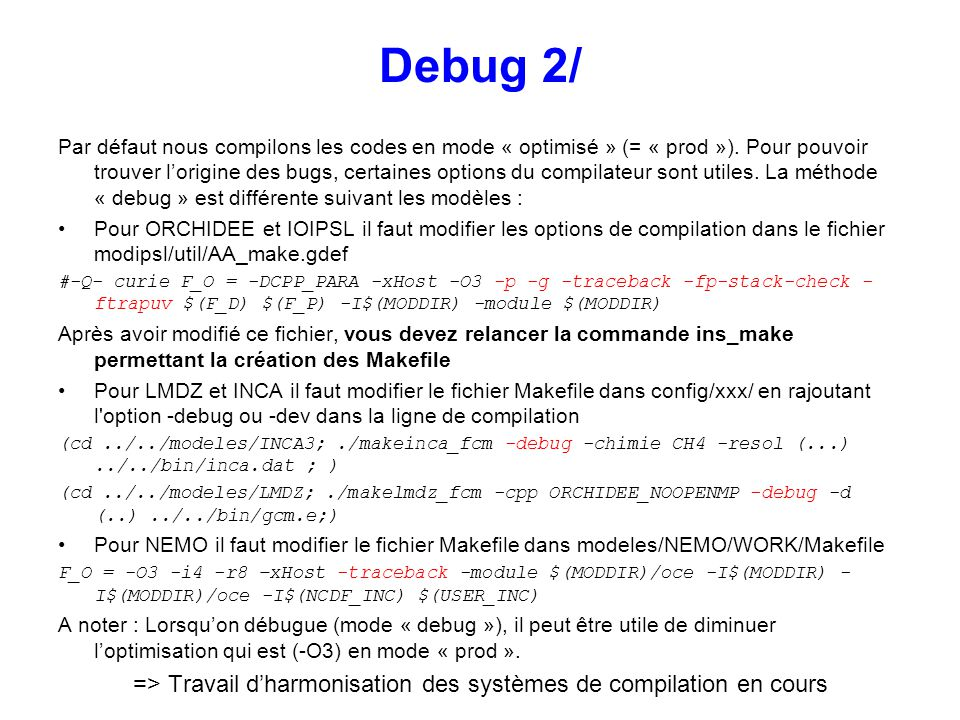 => Travail d'harmonisation des systèmes de compilation en cours