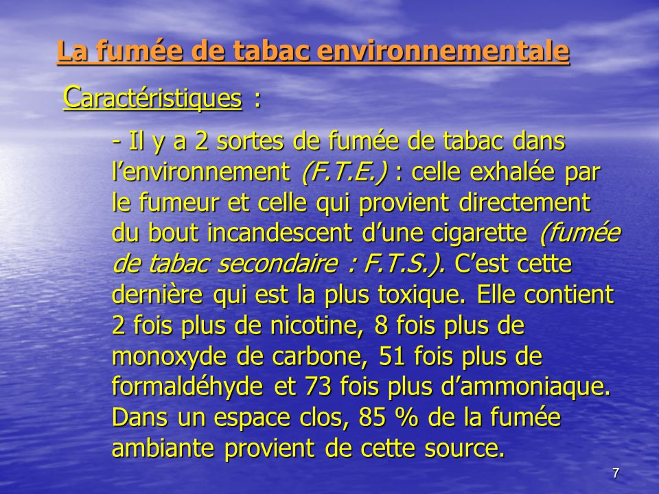 La fumée de tabac environnementale Caractéristiques :