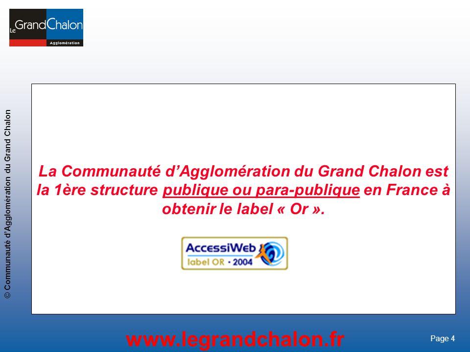 La Communauté d'Agglomération du Grand Chalon est la 1ère structure publique ou para-publique en France à obtenir le label « Or ».