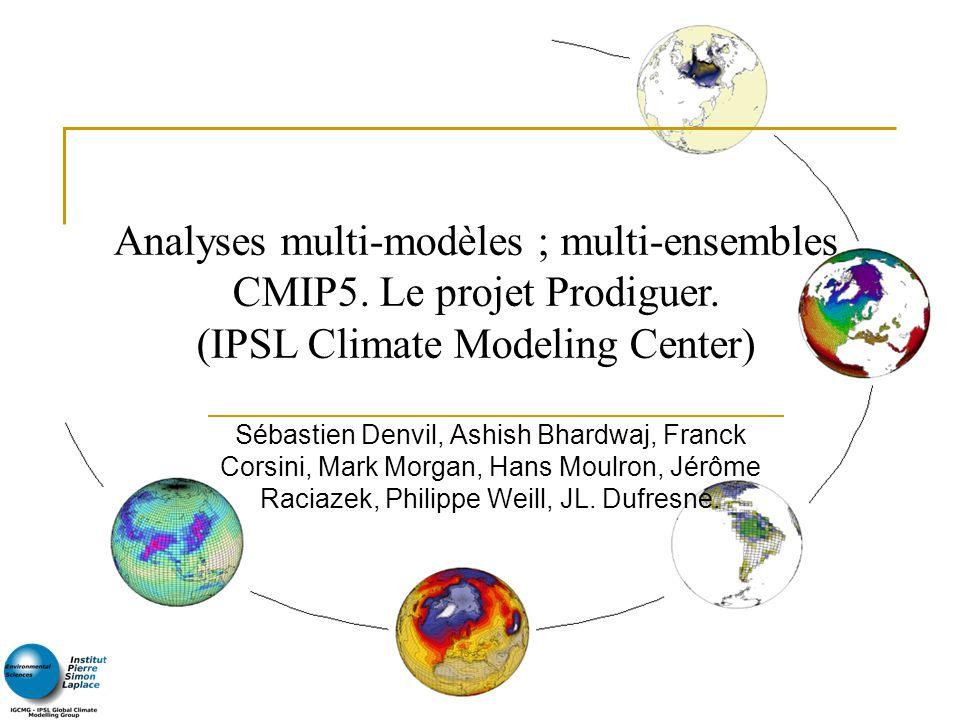 Analyses multi-modèles ; multi-ensembles CMIP5. Le projet Prodiguer.