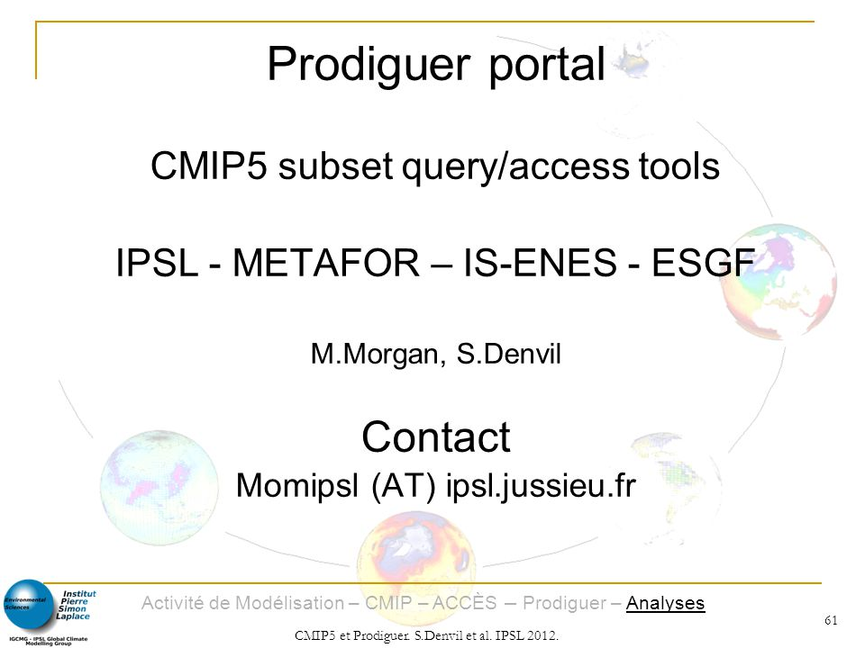Prodiguer portal Contact CMIP5 subset query/access tools