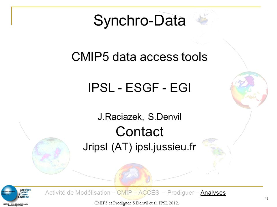 Synchro-Data Contact CMIP5 data access tools IPSL - ESGF - EGI