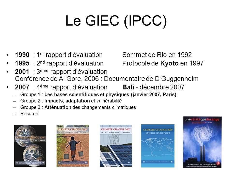 Le GIEC (IPCC) 1990 : 1er rapport d'évaluation Sommet de Rio en 1992