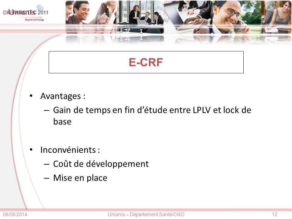 01/04/2017 DIU FARC TEC 2011. E-CRF. Avantages : Gain de temps en fin d'étude entre LPLV et lock de base.