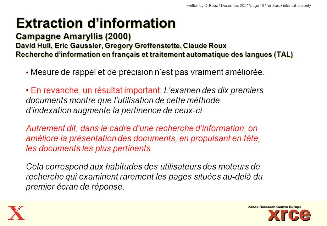 Extraction d'information Campagne Amaryllis (2000) David Hull, Eric Gaussier, Gregory Greffenstette, Claude Roux Recherche d'information en français et traitement automatique des langues (TAL)