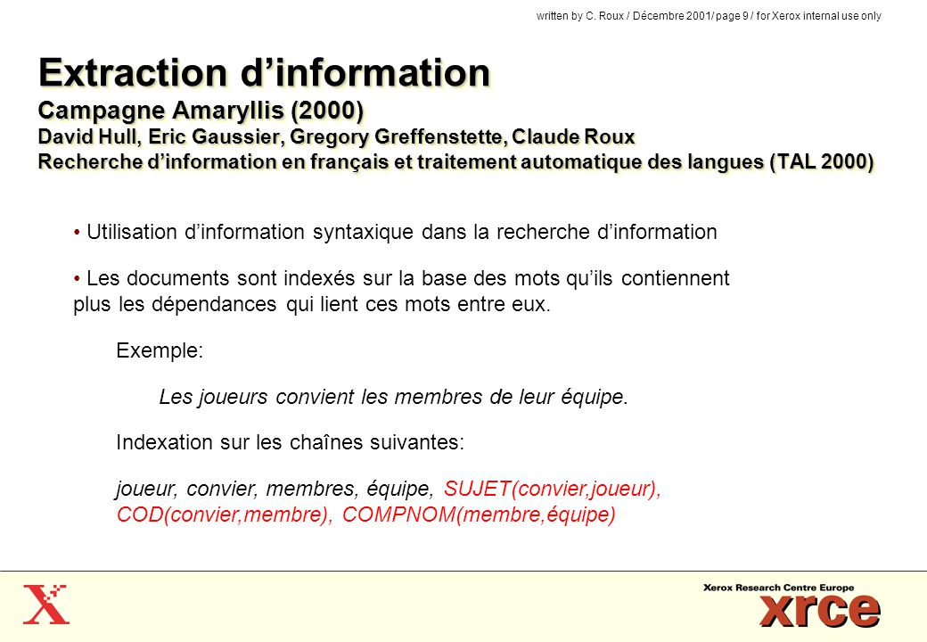 Extraction d'information Campagne Amaryllis (2000) David Hull, Eric Gaussier, Gregory Greffenstette, Claude Roux Recherche d'information en français et traitement automatique des langues (TAL 2000)