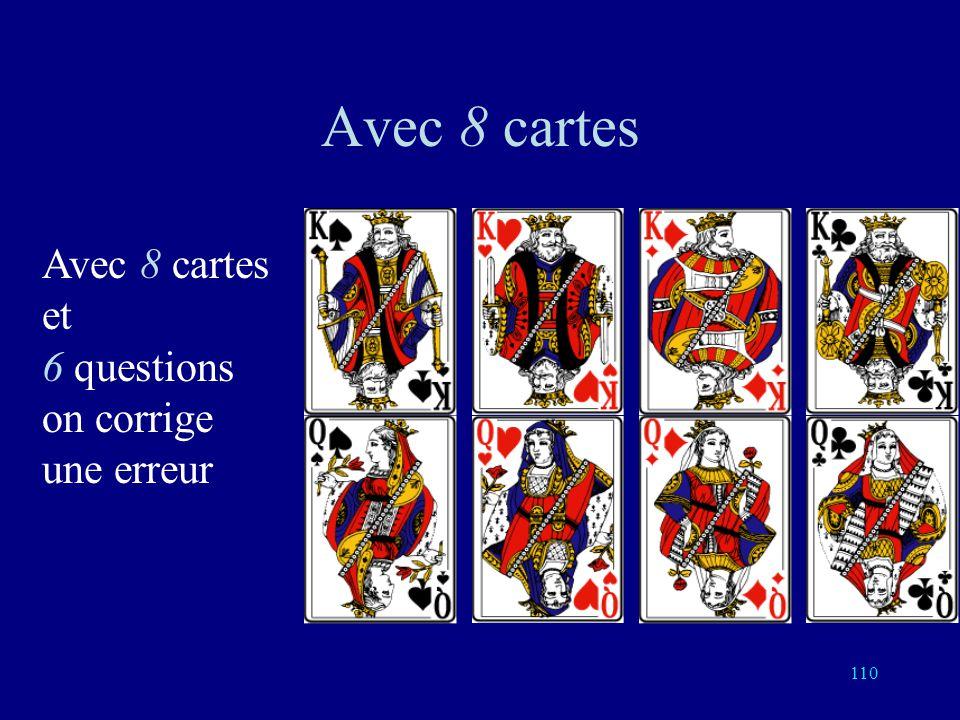 Avec 8 cartes Avec 8 cartes et 6 questions on corrige une erreur