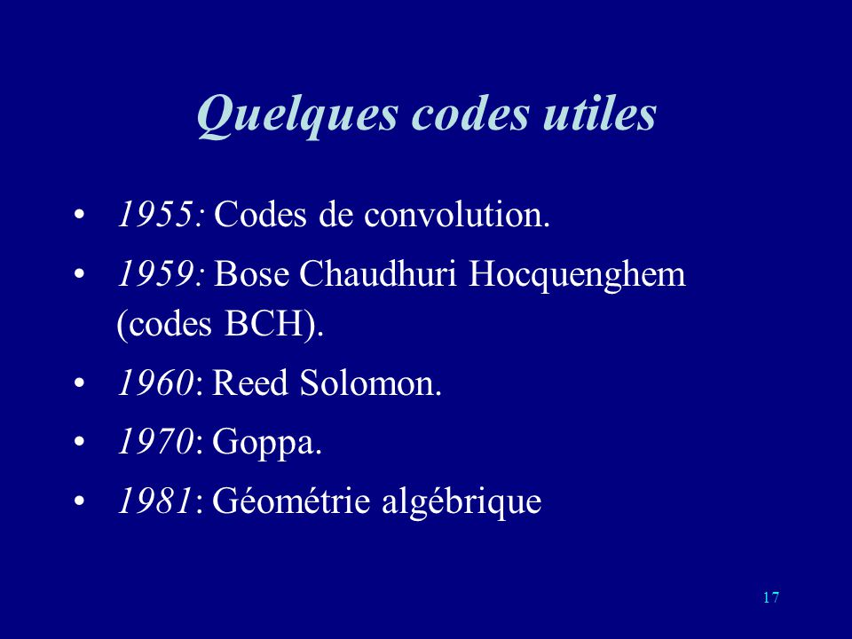Quelques codes utiles 1955: Codes de convolution.