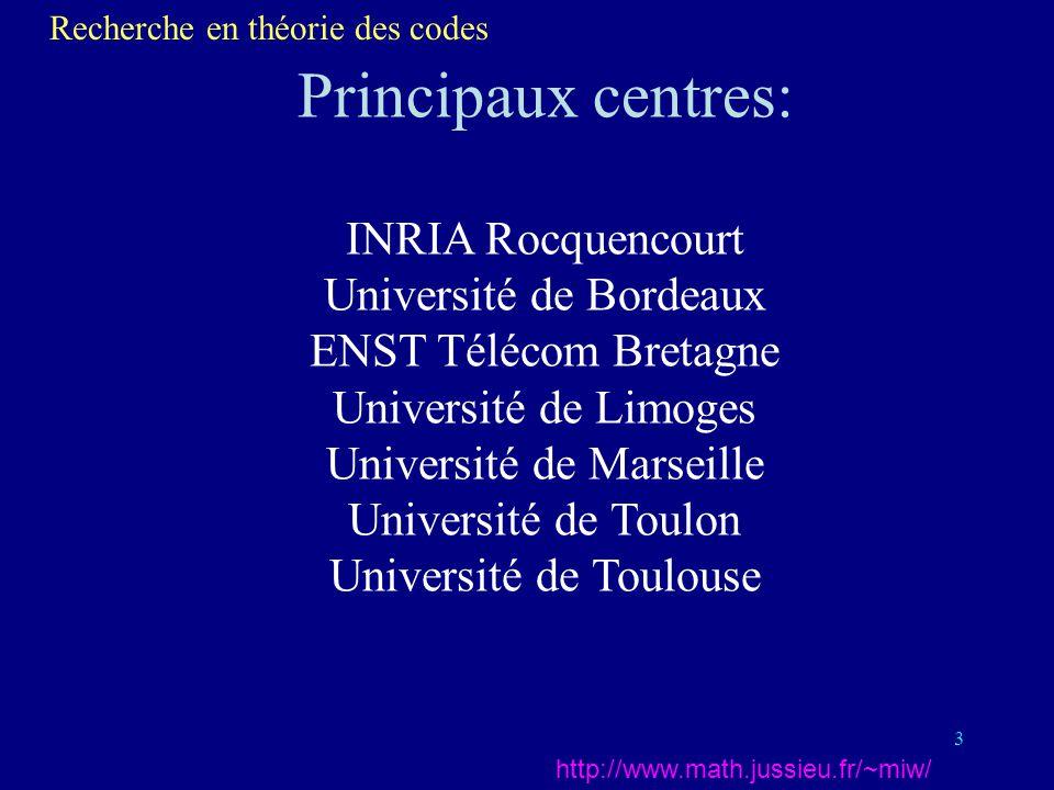 Principaux centres: INRIA Rocquencourt Université de Bordeaux