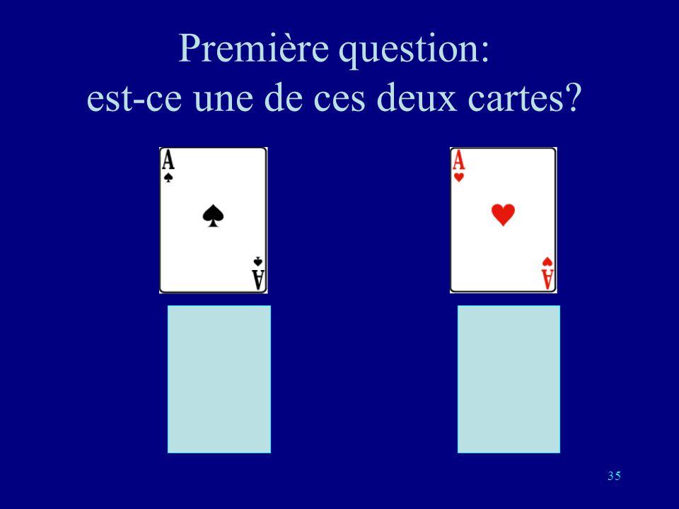 Première question: est-ce une de ces deux cartes