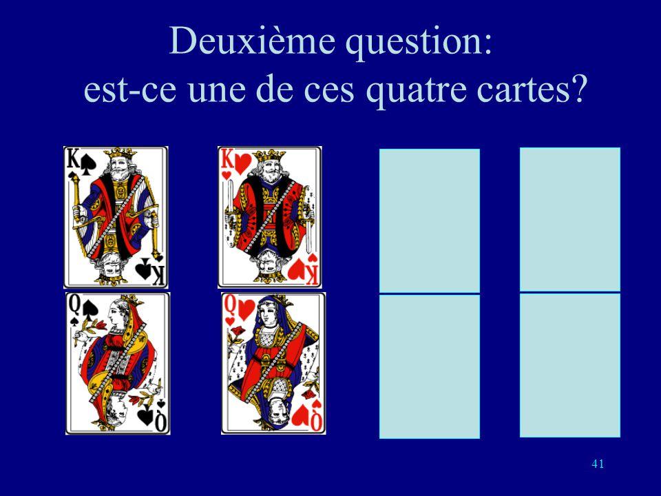 Deuxième question: est-ce une de ces quatre cartes