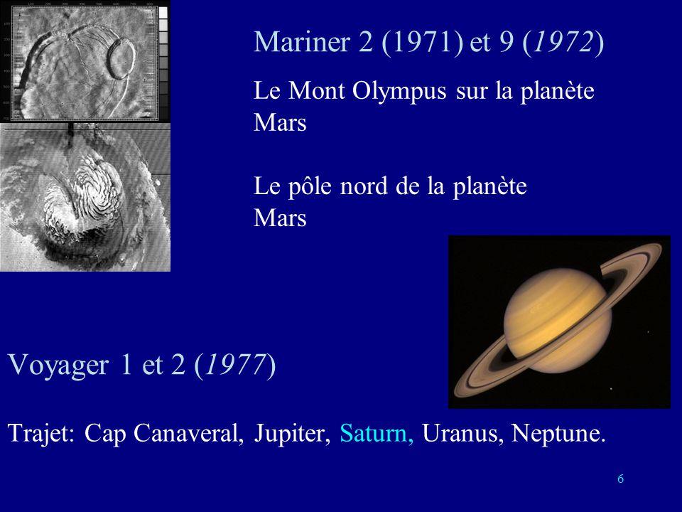 Mariner 2 (1971) et 9 (1972) Voyager 1 et 2 (1977)