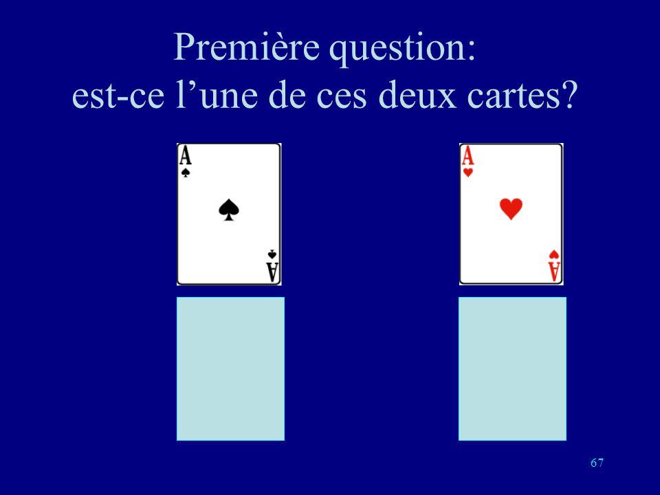 Première question: est-ce l'une de ces deux cartes
