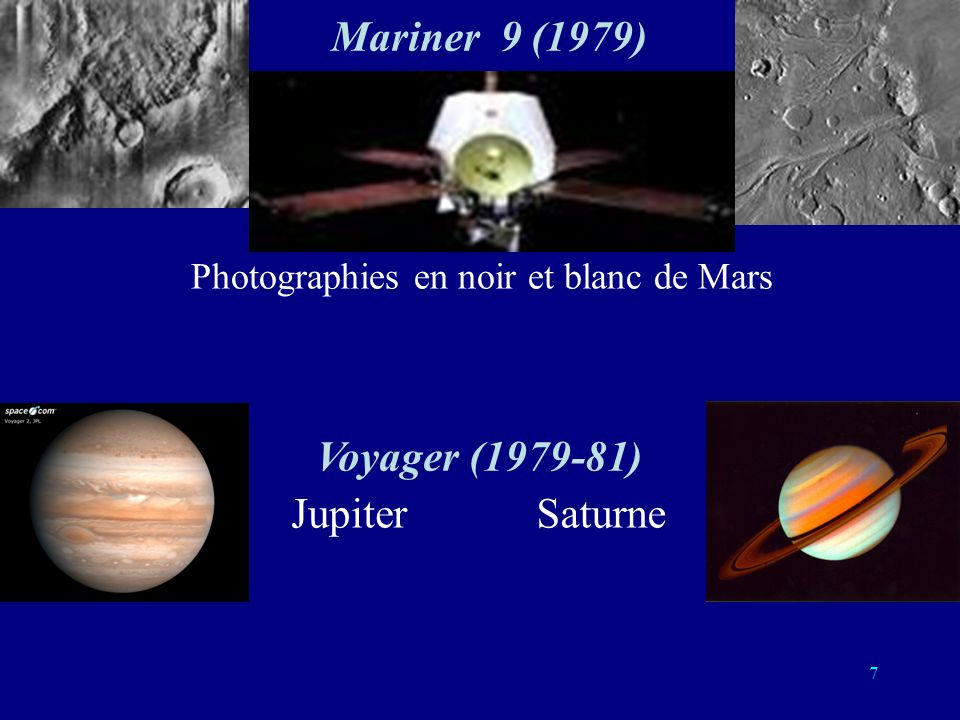 Mariner 9 (1979) Voyager (1979-81) Jupiter Saturne
