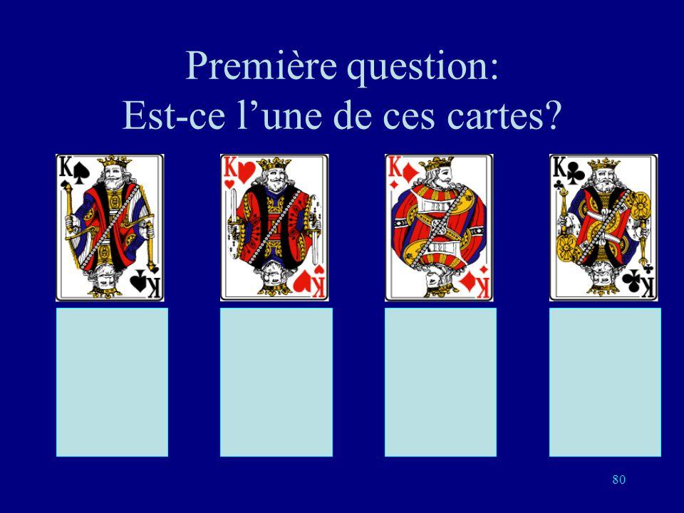 Première question: Est-ce l'une de ces cartes
