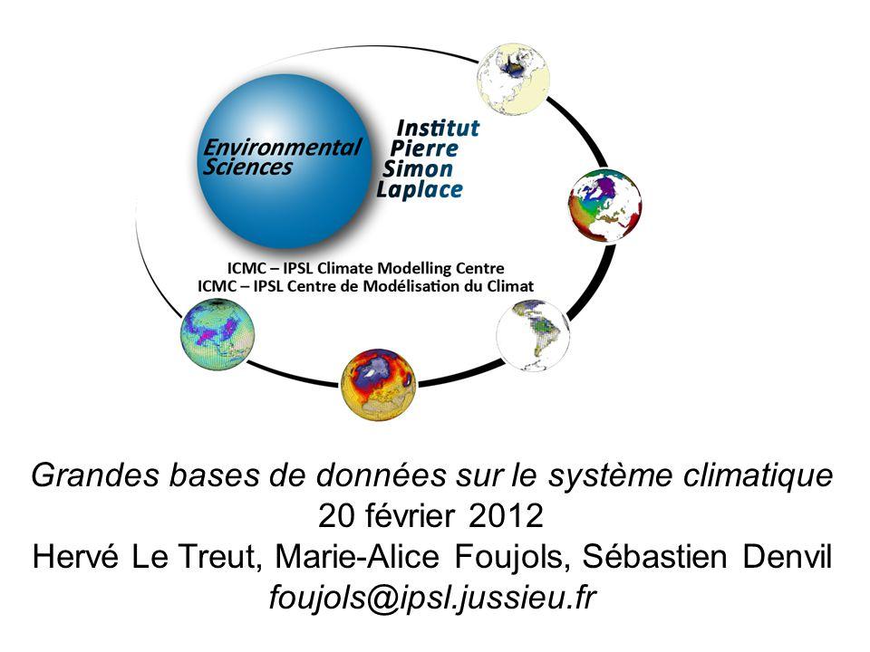 Grandes bases de données sur le système climatique 20 février 2012