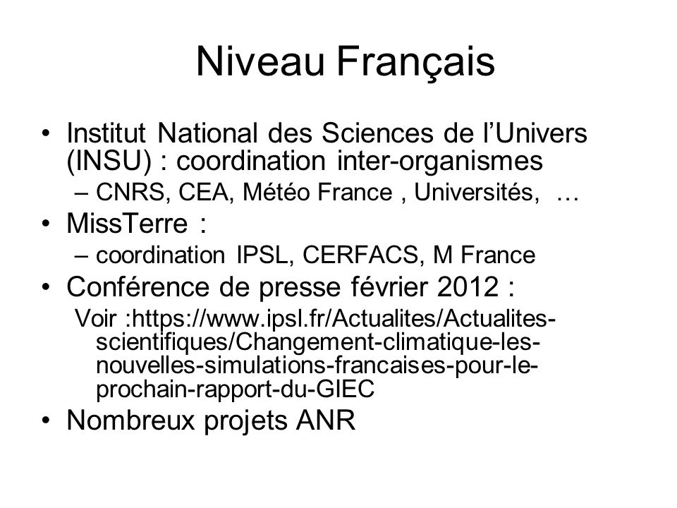 Niveau Français Institut National des Sciences de l'Univers (INSU) : coordination inter-organismes.