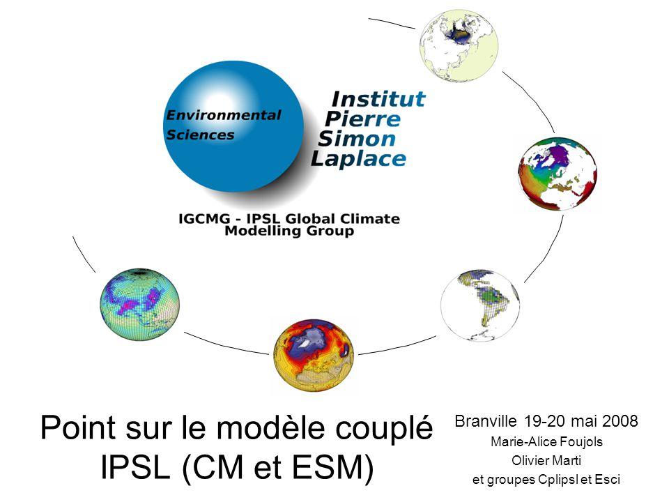 Point sur le modèle couplé IPSL (CM et ESM)