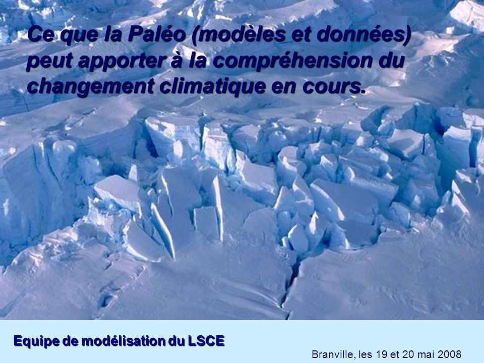 Ce que la Paléo (modèles et données) peut apporter à la compréhension du changement climatique en cours.