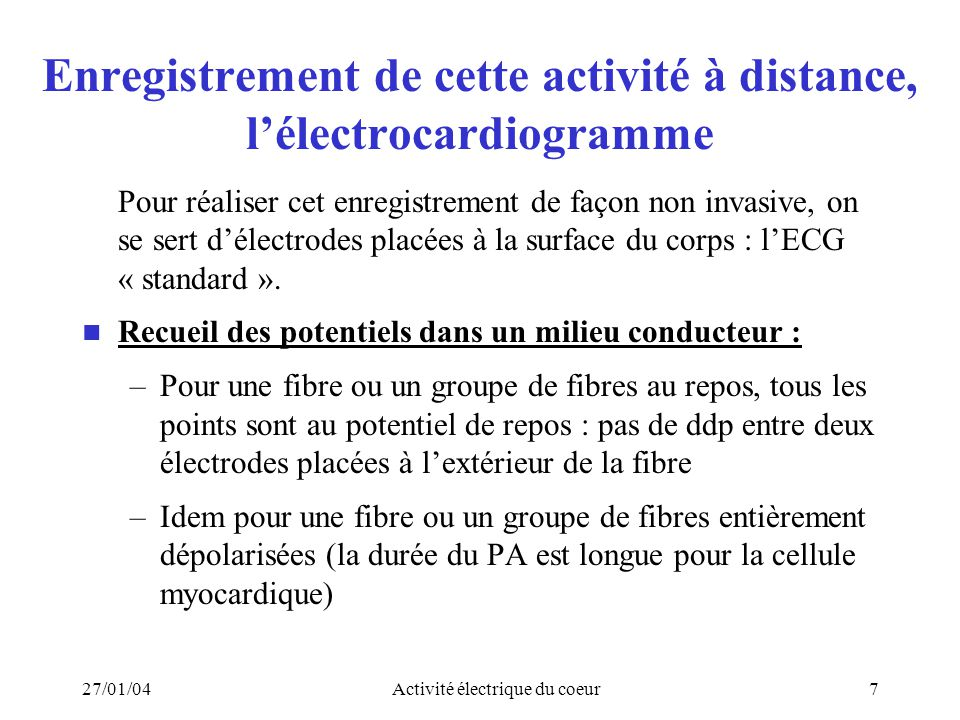 Enregistrement de cette activité à distance, l'électrocardiogramme