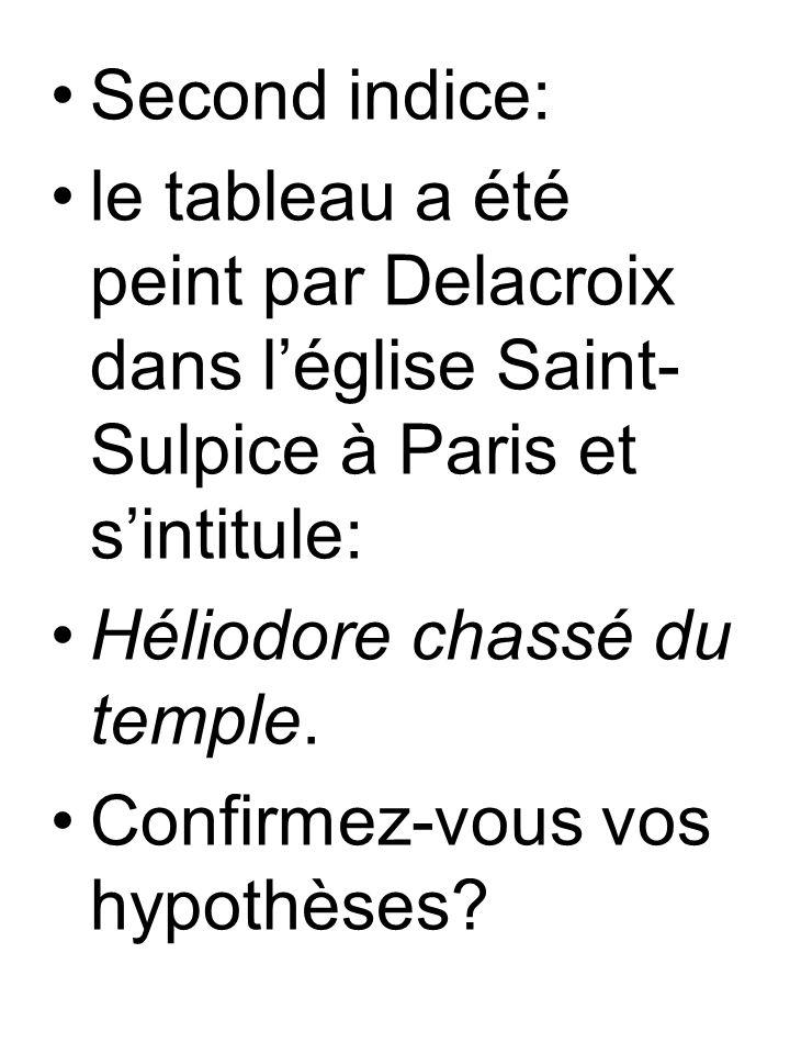 Second indice: le tableau a été peint par Delacroix dans l'église Saint-Sulpice à Paris et s'intitule: