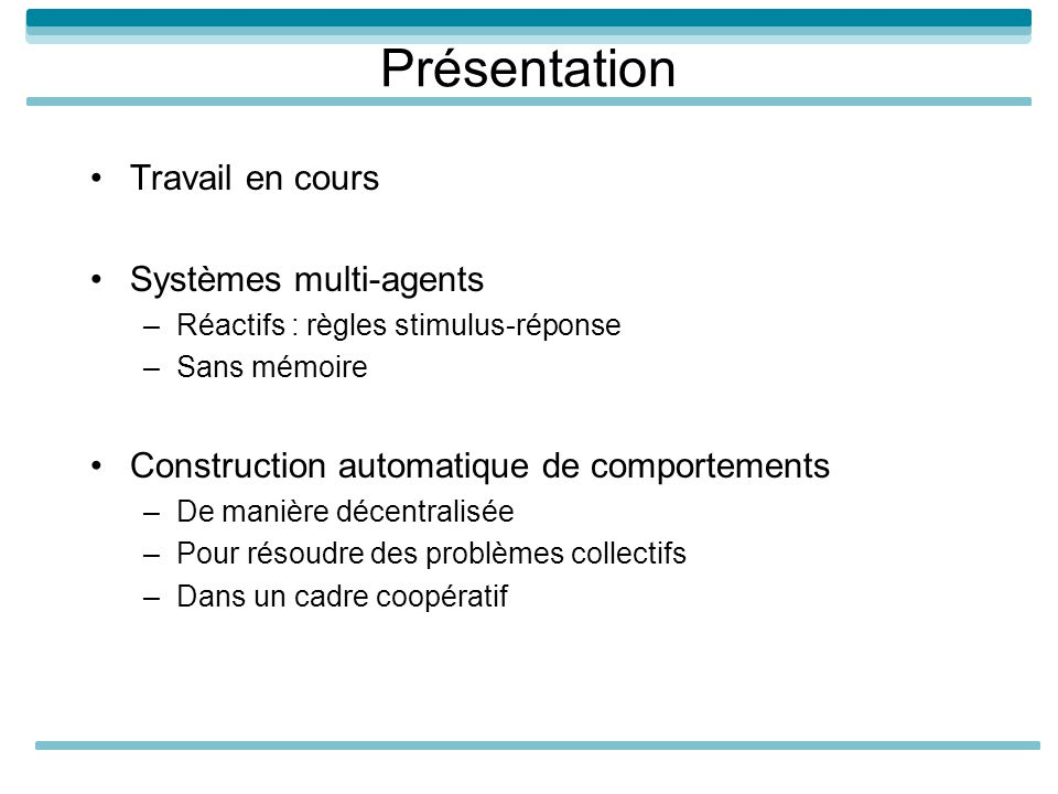 Présentation Travail en cours Systèmes multi-agents