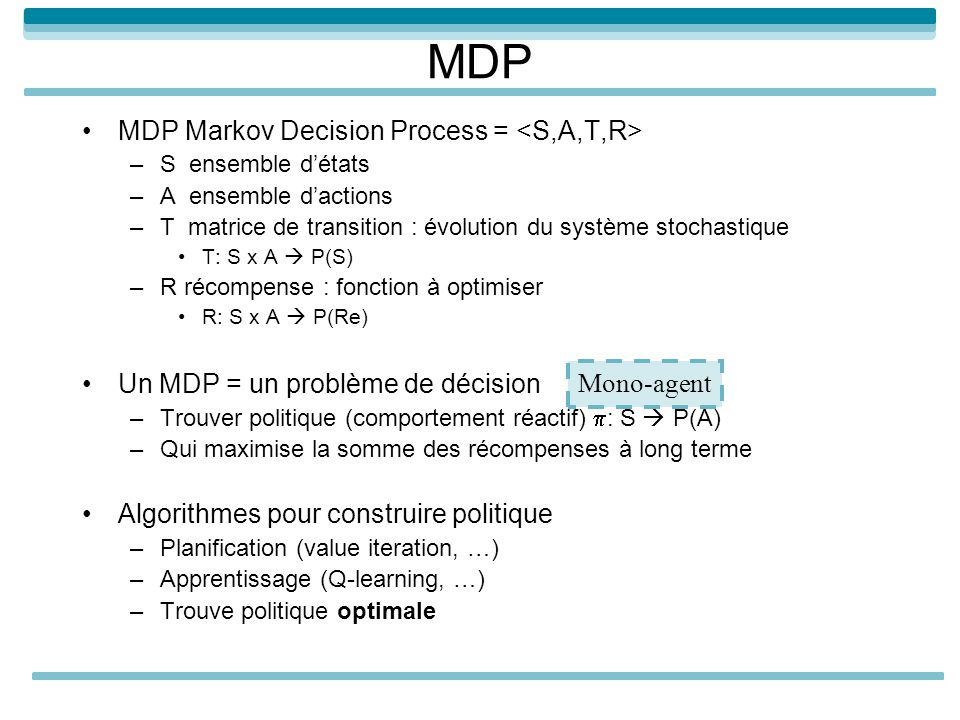 MDP MDP Markov Decision Process = <S,A,T,R>
