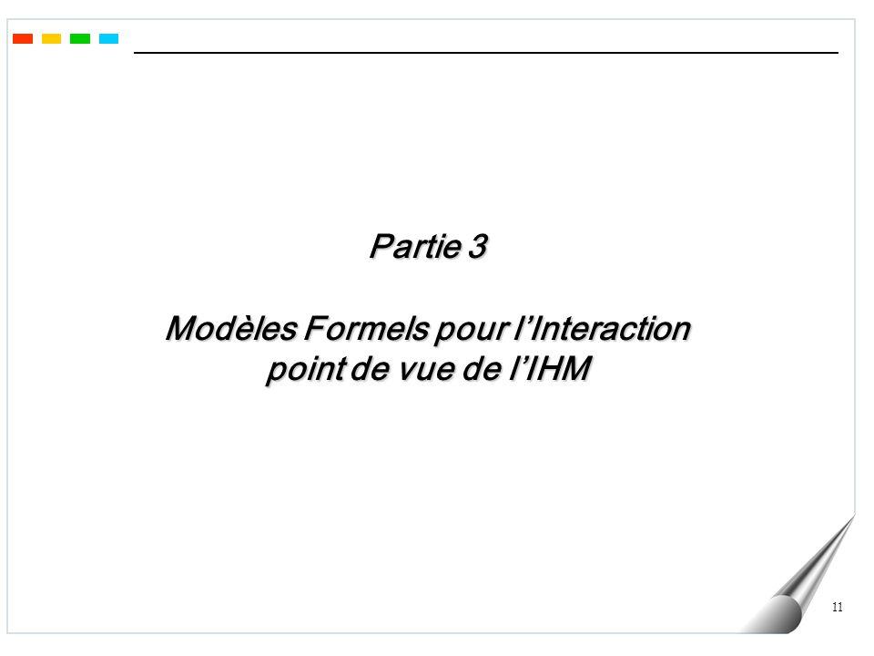 Partie 3 Modèles Formels pour l'Interaction point de vue de l'IHM