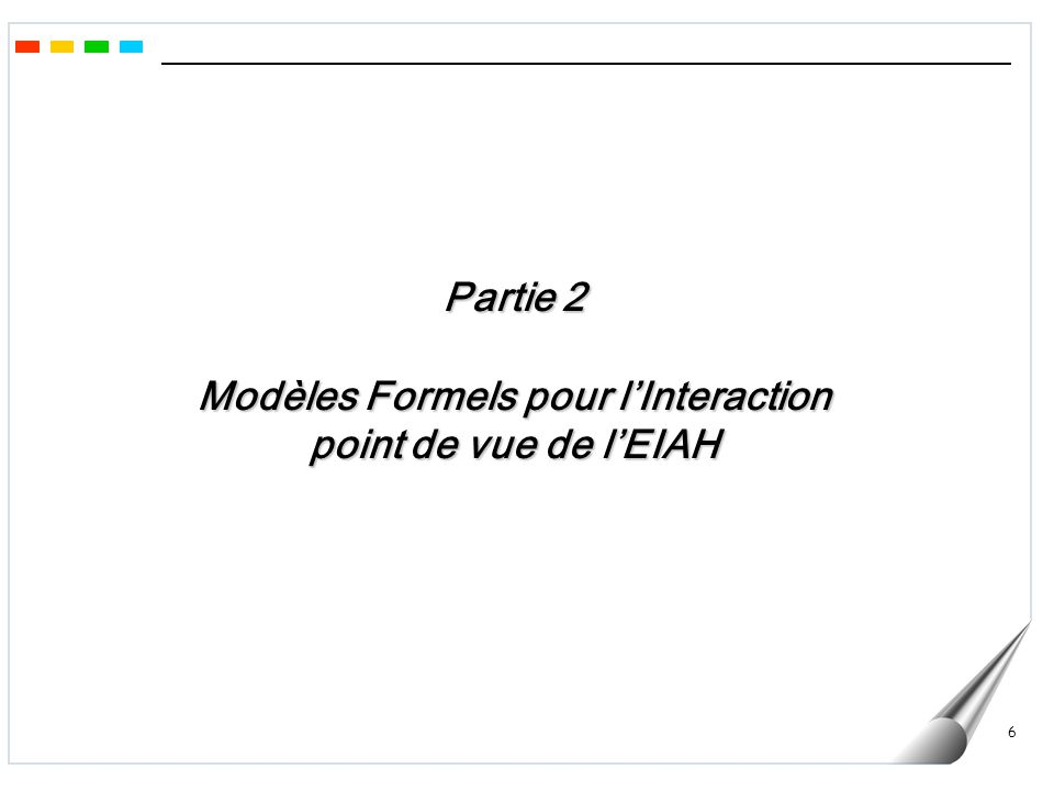 Partie 2 Modèles Formels pour l'Interaction point de vue de l'EIAH