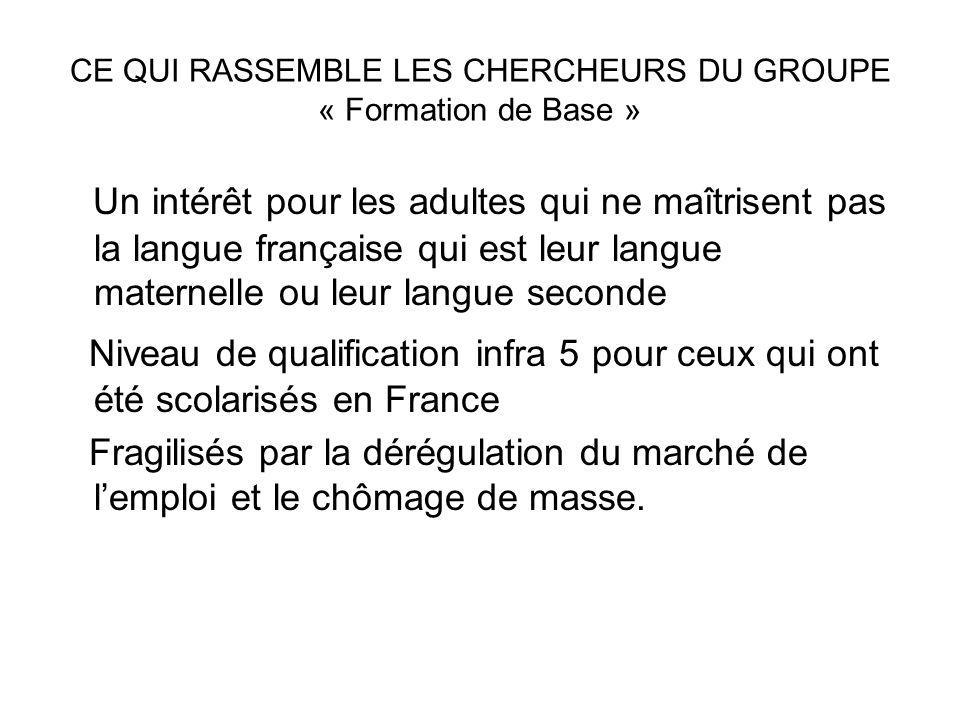 CE QUI RASSEMBLE LES CHERCHEURS DU GROUPE « Formation de Base »