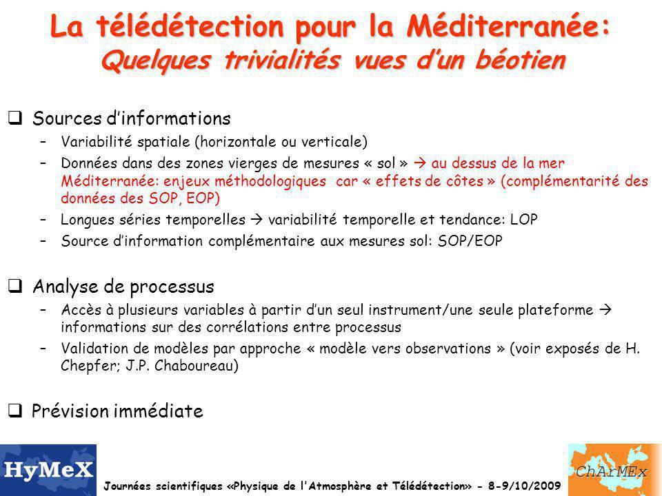 La télédétection pour la Méditerranée: Quelques trivialités vues d'un béotien